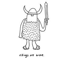 Vikings are brave drawing with text Photographic Print
