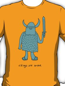 Vikings are brave drawing with text T-Shirt