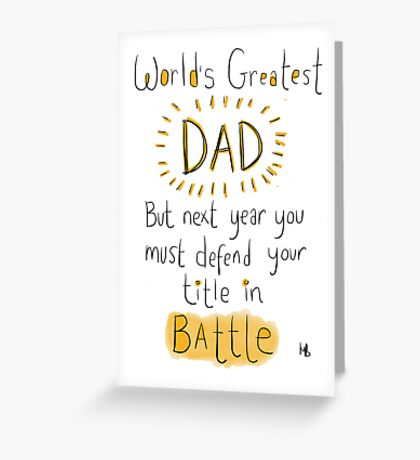 Battle DAD! Father's day card.  Greeting Card