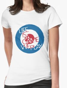 Life is A Game We Play Womens Fitted T-Shirt