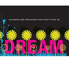 Winners are dreamers Photographic Print