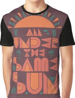 All Under The Same Sun Graphic T-Shirt