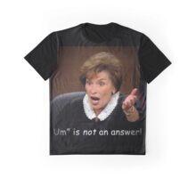 """Um"" is NOT an answer! Graphic T-Shirt"