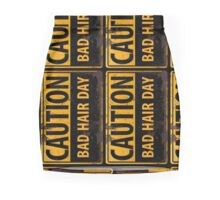 """Funny, """"CAUTION, Bad Hair Day"""" Realistic Rusty Metal Sign - vertical Mini Skirt"""