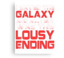 ALL I GOT WAS THIS LOUSY ENDING - Mass Effect ending rage shirt Canvas Print