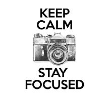 Keep Calm Stay Focused Photographic Print