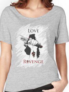 I'd risk my life for 2 things : Love & Revenge Women's Relaxed Fit T-Shirt