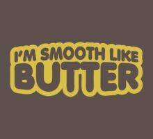 I'm Smooth Like Butter One Piece - Short Sleeve