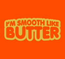 I'm Smooth Like Butter Kids Tee
