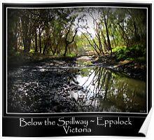 Below the Spillway Eppalock Victoria Poster