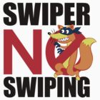 Swiper No Swiping by kashley
