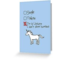 I'm A Unicorn, I Don't Date Humans Greeting Card