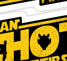 Han Shot First Sticker