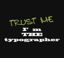 trust me, i m THE typographer by kaipanou