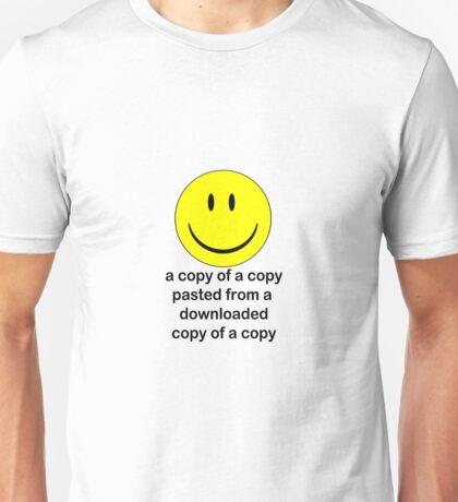 A Copy of a Copy.... Unisex T-Shirt