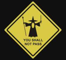 You shall not pass - Gandalf warning sign by axletee