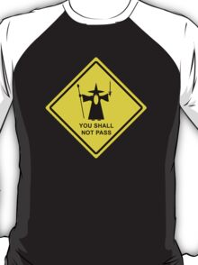 You shall not pass - Gandalf warning sign T-Shirt