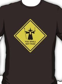 You shall not pass - Gandalf warning sign T-Shirt