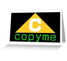 copyme Greeting Card