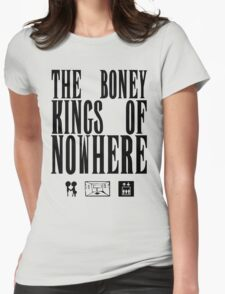 The Boney Kings of Nowhere -Black Womens Fitted T-Shirt