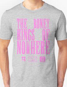 The Boney Kings of Nowhere -Pink Unisex T-Shirt