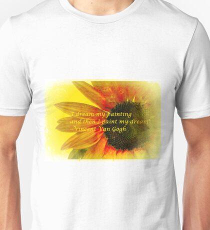 I Dream My Painting Vincent Van Gogh Unisex T-Shirt