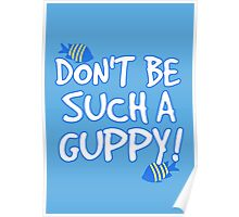 Don't be such a guppy! Poster
