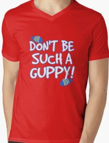 Don't be such a guppy! Mens V-Neck T-Shirt