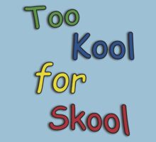 Kids Too cool for school Kids Clothes