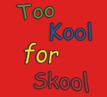 Kids Too cool for school One Piece - Short Sleeve
