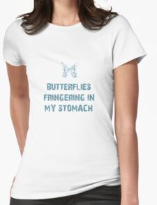 Butterflies fringering in my stomach Womens Fitted T-Shirt