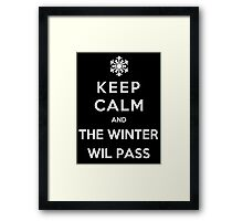 Keep Calm And The Winter Will Pass Framed Print