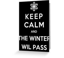 Keep Calm And The Winter Will Pass Greeting Card