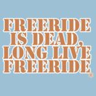 Freeride is dead by endorphin