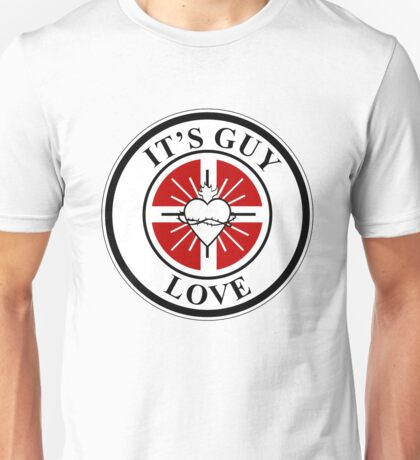 It's Guy Love! Unisex T-Shirt