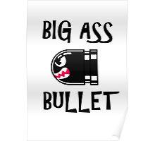 BIG ASS BULLET Poster