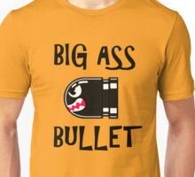 BIG ASS BULLET Unisex T-Shirt
