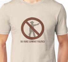 No more Cowboy Politics Unisex T-Shirt