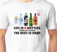 LIFE IS 6 BOTTLES  Unisex T-Shirt