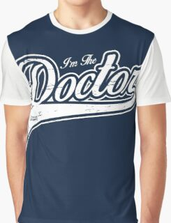 I'm The Doctor Graphic T-Shirt