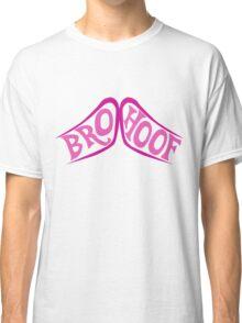 BROHOOF! Classic T-Shirt