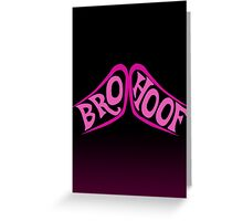 BROHOOF! Greeting Card
