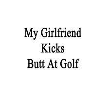 My Girlfriend Kicks Butt At Golf  by supernova23