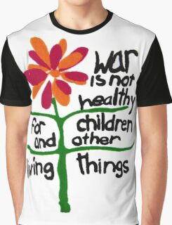War is NOT Healthy Graphic T-Shirt