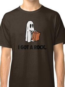 I GOT A ROCK. Classic T-Shirt