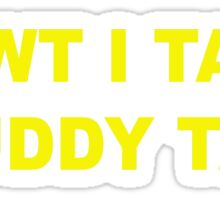 I tawt i taw a puddy tat Sticker