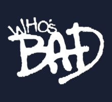 """Who's Bad"" White on Black Design Kids Tee"