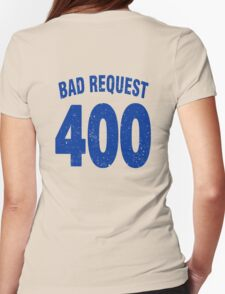 Team shirt - 400 Bad Request, blue letters Womens Fitted T-Shirt