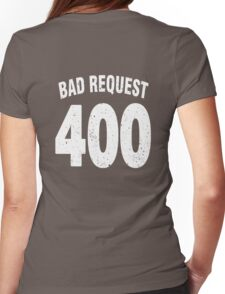 Team shirt - 400 Bad Request, white letters Womens Fitted T-Shirt