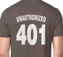 Team shirt - 401 Unauthorized, white letters Unisex T-Shirt